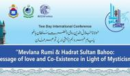 Two Day International Conference on Mevlana Rumi & Haḍrat Sultan Bahoo: Message of Love and Co-Existence in Light of Mysticism